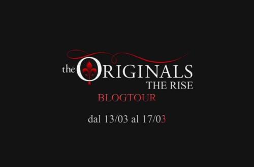 the originals the rise blog tour