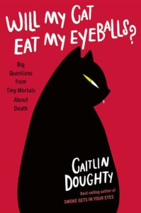 will my cat eat my eyeballs di caitlin doughty