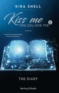 kiss me 4 like you love me. the diary di kira shell