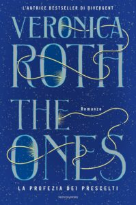 the ones. la profezia dei prescelti di veronica roth