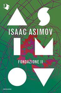 Fondazione 2. Ciclo delle Fondazioni di Isaac Asimov